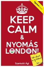 Keep Calm & Nyomás London - Ebook - Szaniszló Ági