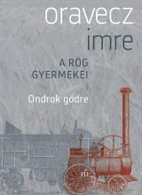 ONDROK GÖDRE - A RÖG GYERMEKEI I. - Ekönyv - ORAVECZ IMRE