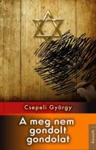 A MEG NEM GONDOLT GONDOLAT - ÜKH 2016 - Ekönyv - CSEPELI GYÖRGY