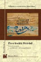 """PÉCSI LEVELEK 1944-BŐL - DOKUMENTUMOK A """"ZSIDÓKÉRDÉS"""" PÉCSI MEGOLDÁSÁRÓL - Ekönyv - KRONOSZ KIADÓ"""