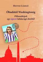 ÓBUDÁTÓL WASHINGTONIG - PILLANATKÉPEK EGY LABDARÚGÓ ÉLETÉBŐL - Ekönyv - HETYEI LÁSZLÓ