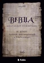 Biblia Megtalált Fordítása IV. könyv  - Ekönyv - boroka