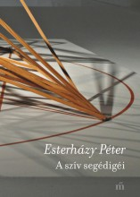 A SZÍV SEGÉDIGÉI - ÜKH 2016 - Ekönyv - ESTERHÁZY PÉTER