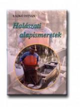 HALÁSZATI ALAPISMERETEK - Ekönyv - LAJKÓ ISTVÁN
