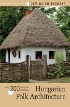 HUNGARIAN FOLK ARCHITECTURE - MAGYAR NÉPI ÉPÍTÉSZET - Ekönyv - CORVINA KIADÓ