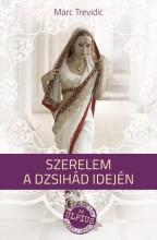 SZERELEM A DZSIHÁD IDEJÉN - Ebook - TREVIDIC, MARC