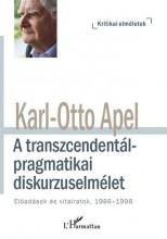 A TRANSZCENDENTÁL-PRAGMATIKAI DISKURZUSELMÉLET - Ekönyv - APEL, KARL-OTTO
