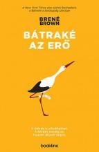 BÁTRAKÉ AZ ERŐ - Ekönyv - BROWN, BRENÉ