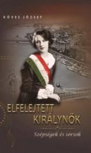 ELFELEJTETT KIRÁLYNŐK - ÜKH 2016 - Ekönyv - KÖVES JÓZSEF