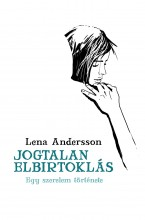 JOGTALAN ELBIRTOKLÁS - Ekönyv - ANDERSSON, LENA