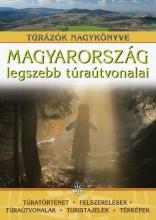 MAGYARORSZÁG LEGSZEBB TÚRAÚTVONALAI - TÚRÁZÓK NAGYKÖNYVE - Ekönyv - TOTEM
