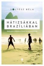 HÁTIZSÁKKAL BRAZÍLIÁBAN - Ekönyv - SOLTÉSZ BÉLA
