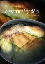 A SZABADSÁG ADÓJA - ÜKH 2016 - Ekönyv - BALLAI LÁSZLÓ