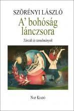 A' BOHÓSÁG LÁNCZSORA - ÜKH 2016 - Ekönyv - SZÖRÉNYI LÁSZLÓ