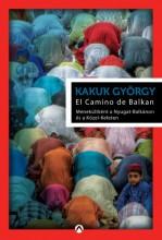El Camino de Balkan - Menekültként a Nyugat-Balkánon és a Közel-Keleten - Ebook - Kakuk György