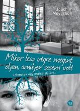MIKOR LESZ VÉGRE MEGINT OLYAN, AMILYEN SOSEM VOLT - Ekönyv - MEYERHOFF, JOACHIM