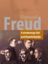 A MINDENNAPI ÉLET PSZICHOPATOLÓGIÁJA (ÚJ) - Ekönyv - FREUD, SIGMUND