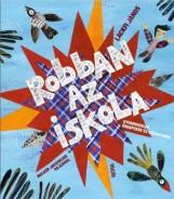 ROBBAN AZ ISKOLA - ÜKH 2016 - Ekönyv - LACKFI JÁNOS
