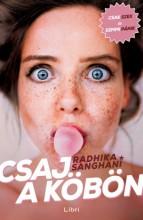Csaj a köbön - Ekönyv - Radhika Sanghani