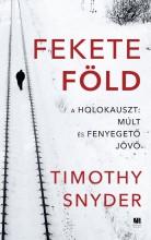 FEKETE FÖLD - A HOLOKAUSZT: MÚLT ÉS FENYEGETŐ JÖVŐ - Ebook - SNYDER, TIMOTHY