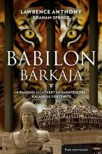 BABILON BÁRKÁJA - A BAGDADI ÁLLATKERT MEGMENTÉSÉNEK KALANDOS TÖRTÉNTE - Ekönyv - ANTHONY, LAWRENCE-SPENCE, GRAHAM