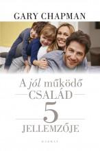 A JÓL MŰKÖDŐ CSALÁD 5 JELLEMZŐJE - Ekönyv - CHAPMAN, GARY