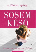 SOSEM KÉSŐ - SZERELEM NEGYVEN FELETT - Ekönyv - BELSŐ NÓRA