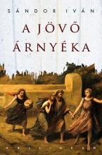 A JÖVŐ ÁRNYÉKA - Ekönyv - SÁNDOR IVÁN