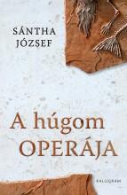 A HÚGOM OPERÁJA - ÜKH 2016 - Ebook - SÁNTHA JÓZSEF