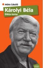 KÁROLYI BÉLA - DIKTA-TORNA - Ekönyv - MÓRA LÁSZLÓ