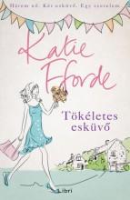 Tökéletes esküvő  - Ebook - Katie Fforde
