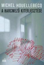 A harcmező kiterjesztése - Ekönyv - Michel Houellebecq