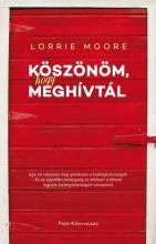 Köszönöm, hogy meghívtál - Ekönyv - Lorrie Moore