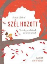 SZÉL HOZOTT - ÜKH 2016 - VERSEK GYEREKEKNEK ÉS FELNŐTTEKNEK - Ekönyv - SZABÓ LŐRINC