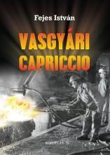 VASGYÁRI CAPRICCO - Ekönyv - FEJES ISTVÁN