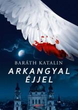 ARKANGYAL ÉJJEL - ÜKH 2016 - Ekönyv - BARÁTH KATALIN