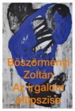 AZ IRGALOM ELLIPSZISE - ÜKH 2016 - Ebook - BÖSZÖRMÉNYI ZOLTÁN
