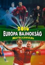 2016 EURÓPA BAJNOKSÁG MATRICÁKKAL - Ekönyv - TÓTH KÖNYVKERESKEDÉS ÉS KIADÓ KFT.