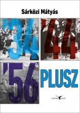 '34 '44 '56 PLUSZ - ÜKH 2016 - Ekönyv - SÁRKÖZI MÁTYÁS