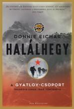 HALÁLHEGY - A GYATLOV-CSOPORT TRAGÉDIÁJÁNAK IGAZ TÖRTÉNETE - Ebook - EICHAR, DONNIE