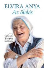 AZ ÖLELÉS - A CENACOLO KÖZÖSSÉG TÖRTÉNETE - Ekönyv - ELVÍRA ANYA