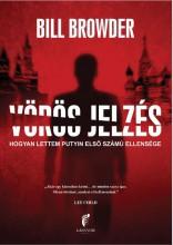 VÖRÖS JELZÉS - HOGYAN LETTEM PUTYIN ELSŐ SZÁMÚ ELLENSÉGE - Ekönyv - BROWDER, BILL