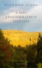 A SZÍV ARISZTOKRATIKUS SZOKÁSAI - ÜKH 2016 - Ekönyv - SALAMON JÁNOS