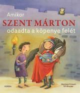 AMIKOR SZENT MÁRTON ODAADTA A KÖPENYE FELÉT - Ekönyv - FRITSCH, MARLENE - BRUDER, ELLI