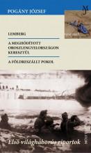 LEMBERG-A MEGHÓDÍTOTT OROSZLENGYELORSZÁGON KERESZTÜL-A FÖLDRESZÁLLT POKOL - ÜKH - Ekönyv - POGÁNY JÓZSEF