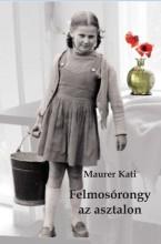 FELMOSÓRONGY AZ ASZTALON - Ekönyv - MAURER KATALIN