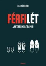FÉRFILÉT - A MODERN KOR CSAPDÁI - Ekönyv - BIDDULPH, STEVE