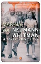 A MARSLAKÓ LÁNYA - Ekönyv - VON NEUMANN WHITMAN, MARINA