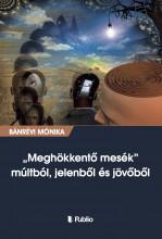 Meghökkentő mesék múltból, jelenből és jövőből - Ebook - Bánrévi Mónika