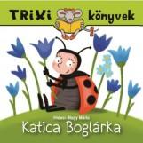 TRIXI KÖNYVEK - KATICA BOGLÁRKA - Ekönyv - HIDASI-NAGY MÁRIA